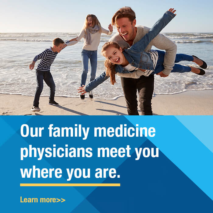 Family Medicine Physicians Meet You Where You Are